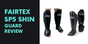 Fairtex SP5 Shin Guard Review