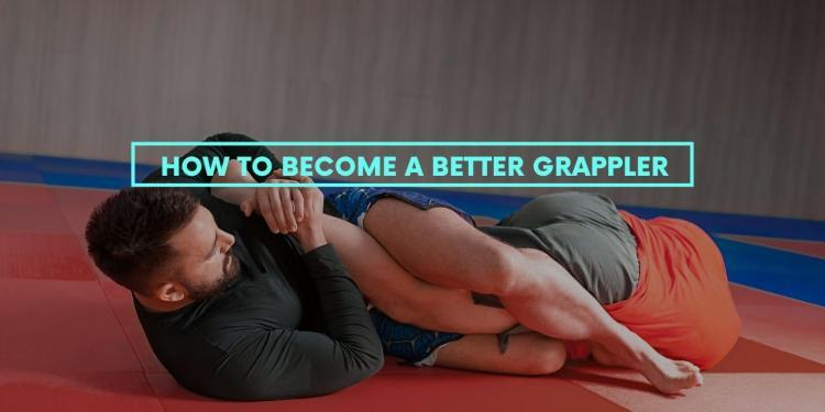 How to Become a Better Grappler