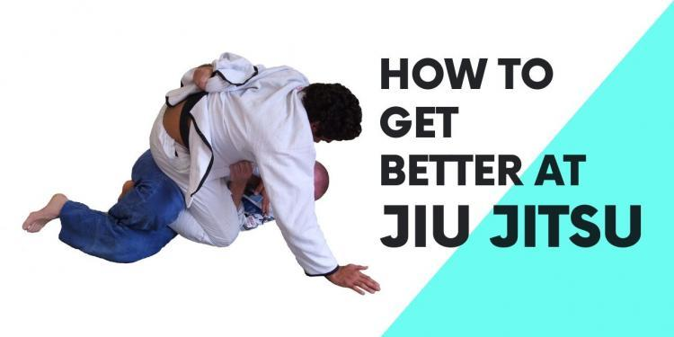 How to Get Better at Jiu Jitsu