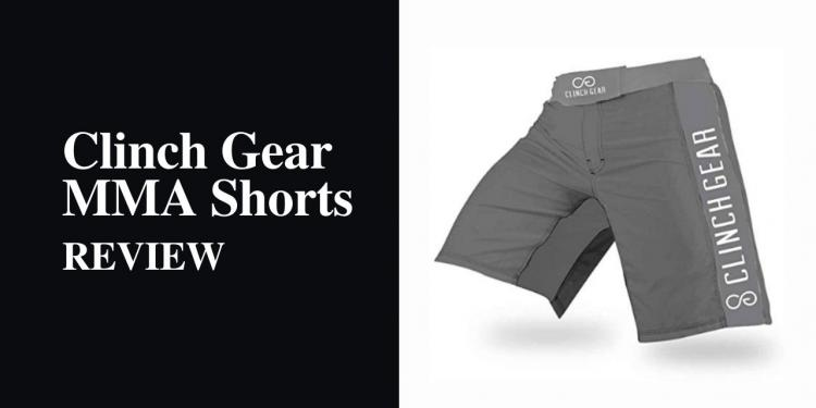 Clinch Gear MMA Shorts Review