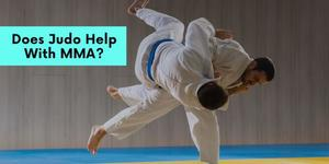 Does Judo Help With MMA?