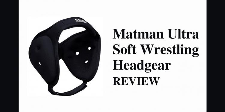 Matman Ultra Soft Wrestling Headgear Review