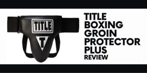 Title Boxing Groin Protector Plus Review