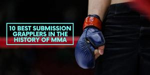 10 Best Submission Grapplers in the History of MMA