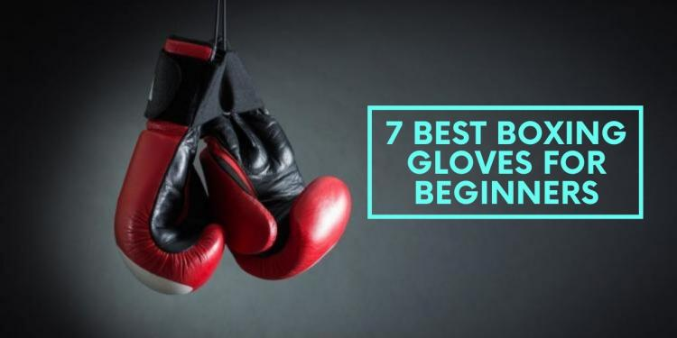 7 Best Boxing Gloves for Beginners