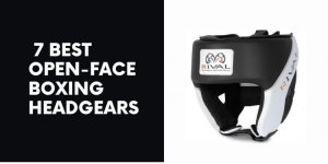 7 Best Open-Face Boxing Headgears