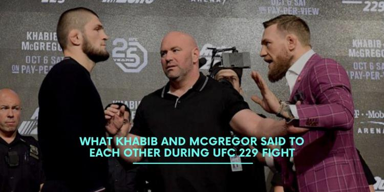What Khabib and McGregor Said To Each Other During UFC 229 Fight