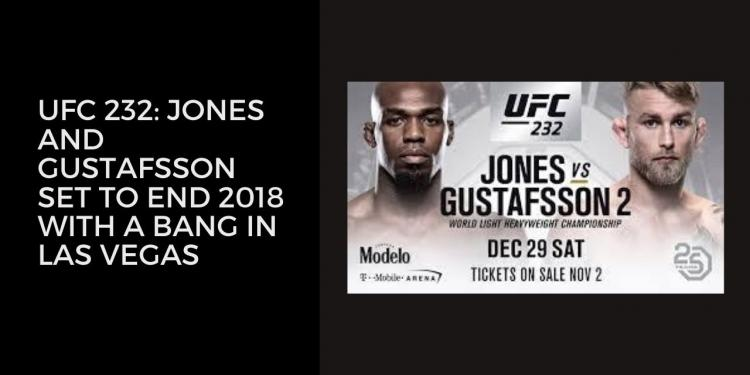 UFC 232: Jones and Gustafsson Set To End 2018 With A Bang In Las Vegas