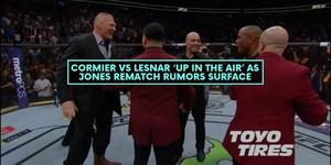 Cormier vs Lesnar 'Up in the Air' as Jones Rematch Rumors Surface