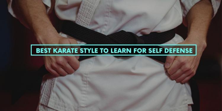 Best Karate Style To Learn For Self Defense