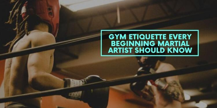 Gym Etiquette Every Beginning Martial Artist Should Know