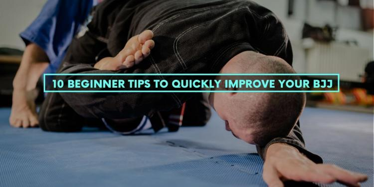 10 Beginner Tips To Quickly Improve Your BJJ