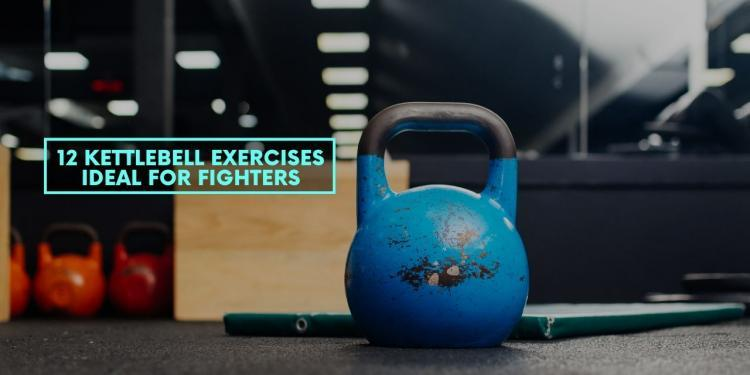 12 Kettlebell Exercises Ideal for Fighters
