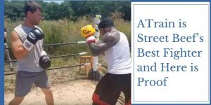 ATrain is Street Beef's Best Fighter and Here is Proof