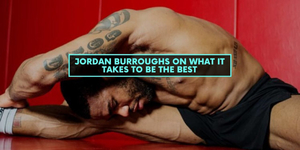 Jordan Burroughs on What it Takes to Be the Best