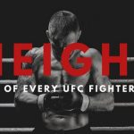 Height of Every UFC Fighter