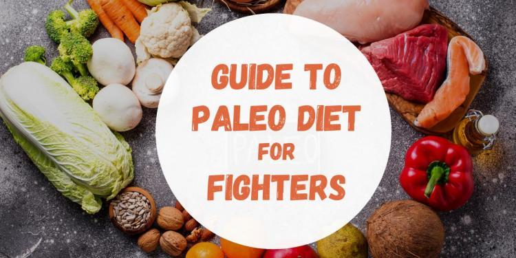 Guide to Paleo Diet for Fighters