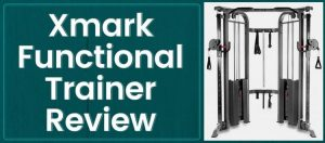 XMark Functional Trainer Review: Is it Worth The High Price Tag?