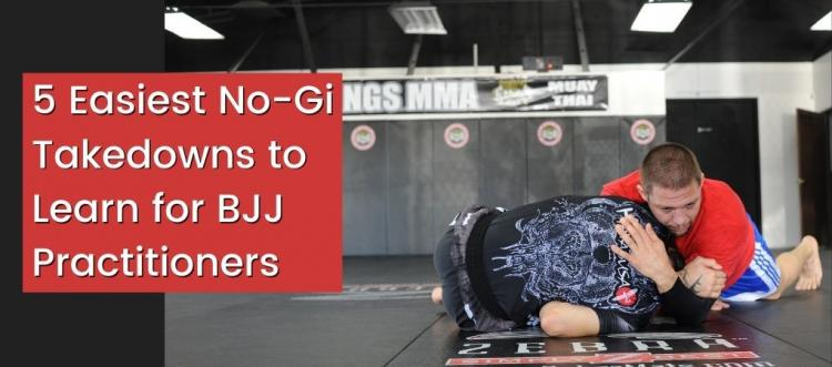 5 Easiest No-gi Takedowns to Learn for BJJ practitioners