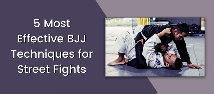 5 Most Effective BJJ Techniques for Street Fights